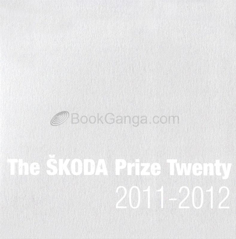 The Skoda Prize Twenty 2011 -2012 For Indian Contemporary Art