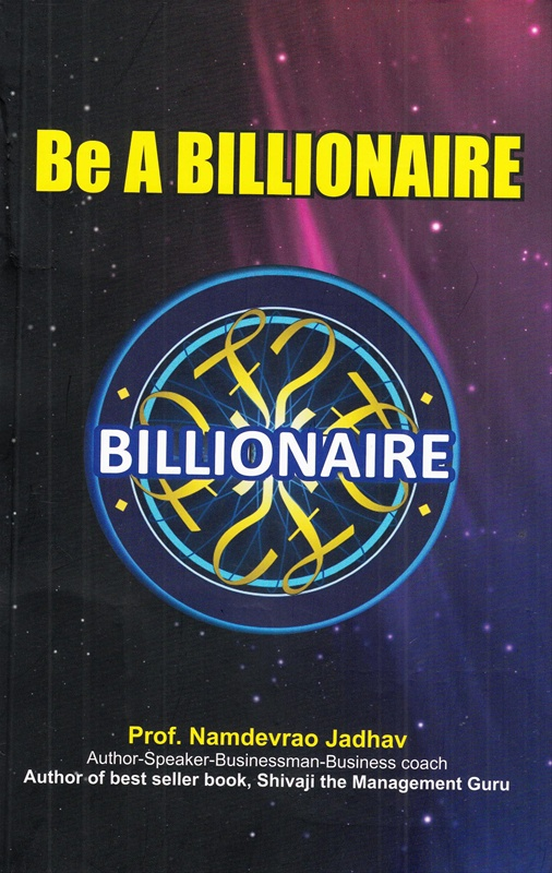 Be A Billionaire