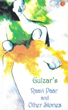 Gulzar'S Raavi Paar And Other Stories