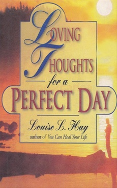 Loving Thoughts For A Perfect Day