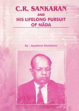 C. R. Shankaran And His Lifelong Pursuit Of Nada