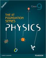 The IIT Foundation Series Physics Class 9