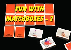 Fun With Match Boxes Part 2