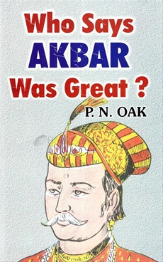 Who Says Akbar Was Great?