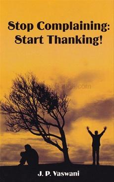 Stop Complaining: Start Thanking!