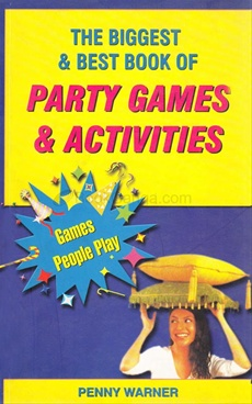 The Biggest & Best Book Of Party Games And Activities Games People Play