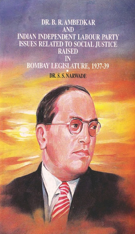 Dr. B.R. Ambedkar And Indian Independent Labour Party