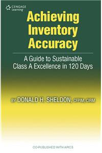 Achieving Inventory Accuracy: A Daily Guide To Sustainable Excellence (HB)
