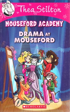 Thea Stilton Mouseford Academy - Drama At Mouseford