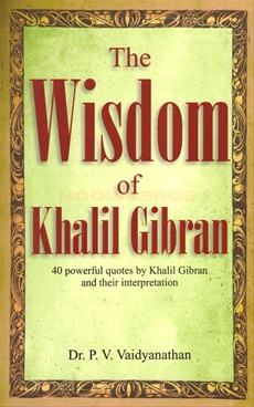 The Wisdom Of Kahlil Gibran