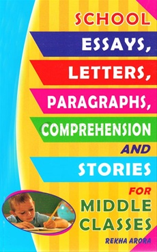 School Essays, Letters, Paragraphs, Comprehension And Stories For Middle Classes