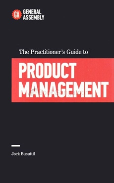 The Practitioners Guide To Product Management