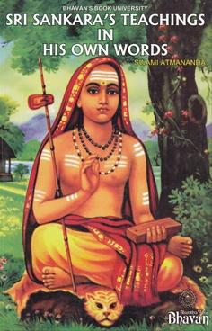 Sri Sankaras Teachings In His Own Words