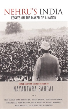 Nehru's India Essays On The Maker Of A Nation