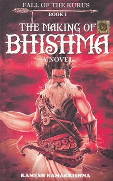 THE MAKING OF BHISHMA FALL OF THE KURUS