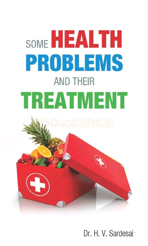 Some Health Problems And Their Treatment