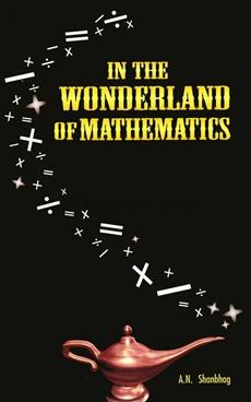 In The Wonderland of Mathematics