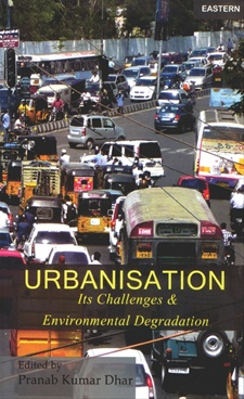 Urbanisation: Its Challenges and Environmental Degradation (Hard Cover)
