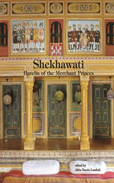 Shekhawati Havelis Of The Merchant Princes