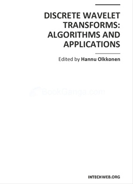 Discrete Wavelet Transforms : Algorithms And Applications