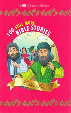 100 Still More Bible Stories Timeless Tales