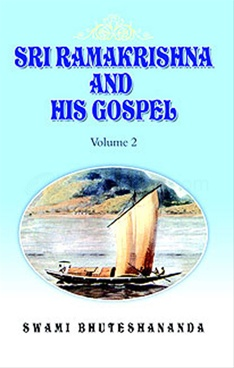 Sri Ramakrishna and His Gospel Vol. 2