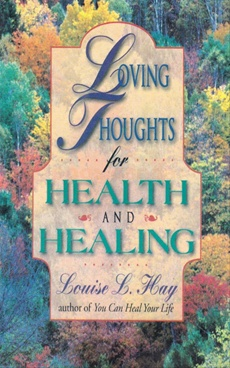 Loving Thoughts For Health And Healing