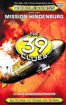 The 39 Clues Doublecross, Book 2 Mission Hindenburg