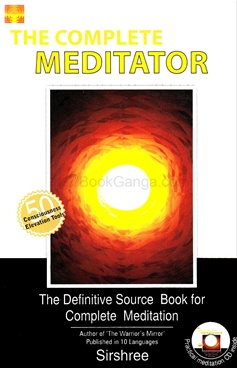 The Complete Meditator - The Definitive Source book..