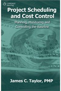 Project Scheduling and Cost Control