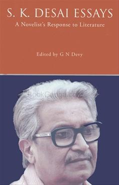 S. K. Desai Essays : A Novelist's Response To Literature