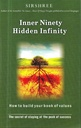 Inner Ninety Hidden Infinity - The Secret Of Staying At The...