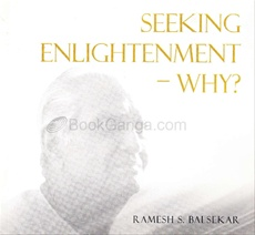 Seeking Enlightenment - Why ?