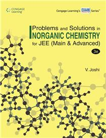 Problems & Solutions in Inorganic Chemistry for JEE (Mains & Advanced) : 3 rd Edition