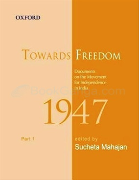 TOWARDS FREEDOM 1947: PART 1