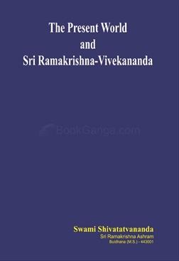 The Present World And Sri Ramkrishna- Vivekananda