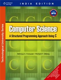 Computer Science: A Structured Programming Approach using C (for UPTU) : 3rd Edition