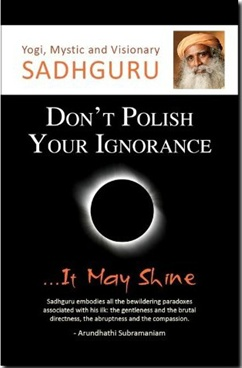 Don't Polish Your Ignorance ...It May Shine