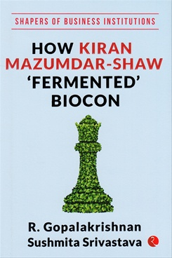 How Kiran Mazumdar Shaw Fermented Biocon