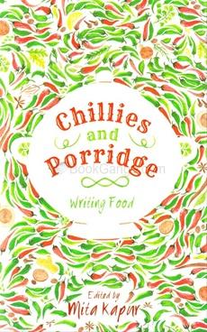 Chillies and Porridge : Writing Food
