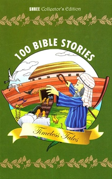 100 Bible Stories Timeless Tales