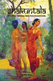 Shakuntala And Other Timeless Tales From Ancient