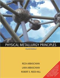 Physical Metallurgy Principles : 4th Edition