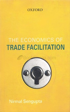 The Economics of Trade Facilitation