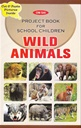 Project Book For School Children - Wild Animals