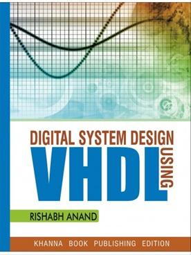 Digital System Design Using Vhdl By Rishabh Anand Khanna Book Publishing Co P Ltd Bookganga Com