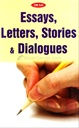 Essays, Letters, Stories & Dialogues