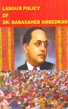 Labour Policy Of Dr. Babasaheb Ambedkar
