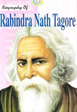 Biography Of Rabindra Nath Tagore