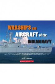 Warships And Aircraft Of The Indian Navy
